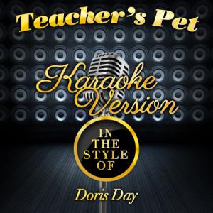 Karaoke - Ameritz的專輯Teacher's Pet (In the Style of Doris Day) [Karaoke Version] - Single