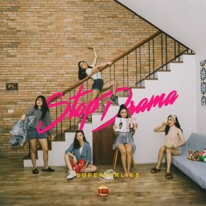 Stop Drama dari Super Girlies