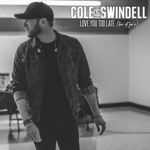 Album Love You Too Late (Live at Joe's) from Cole Swindell