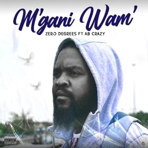 Listen to M'gani Wam' song with lyrics from Zero Degrees