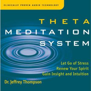 Album Theta Meditation System from Dr. Jeffrey Thompson