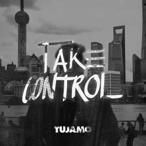 Album Take Control from Tujamo