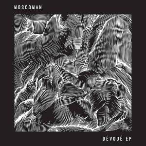 Album Dévoué EP from Moscoman