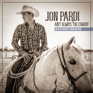 Album Ain't Always The Cowboy from Jon Pardi