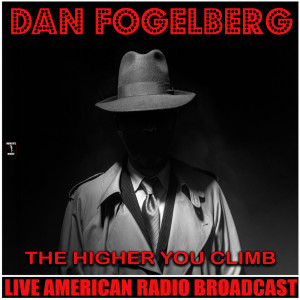 Album The Higher You Climb (Live) from Dan Fogelberg