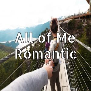 All of Me Romantic dari DJ Romantic