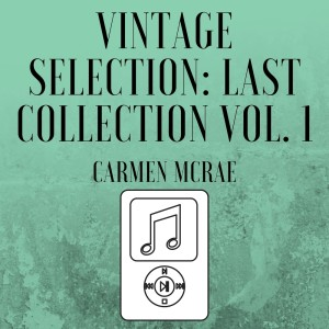 Album Vintage Selection: Last Collection, Vol. 1 (2021 Remastered) from Carmen McRae