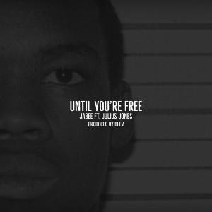 Album Until You're Free (feat. Julius Jones) from Jabee