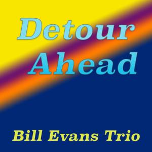 Bill Evans Trio的專輯Detour Ahead