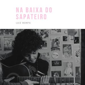 Album Na baixa do sapateiro from Luiz Bonfa