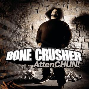 Bone Crusher的專輯AttenCHUN!