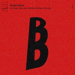 Kodak Black的專輯Too Many Years (feat. PnB Rock) [Baauer Rewind]
