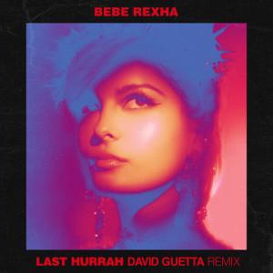 Bebe Rexha的專輯Last Hurrah (David Guetta Remix)