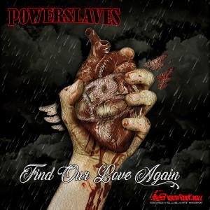 Find Our Love Again dari Powerslaves