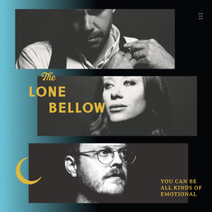 Album You Can Be All Kinds of Emotional (Acoustic) from The Lone Bellow