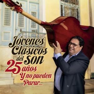 Album 25 Años y No Pueden Parar (En Vivo) from Jóvenes Clásicos Del Son