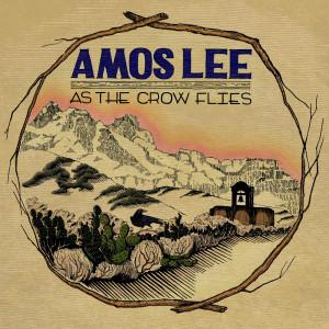 As The Crow Flies 2011 Amos Lee