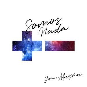 Album Somos Nada from Juan Magan
