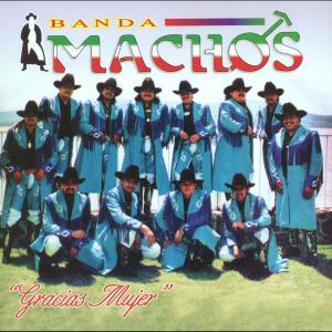 Gracias mujer 2004 Banda Machos
