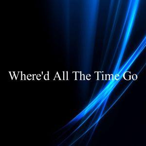 Where'd All The Time Go dari Dj Viral TikToker