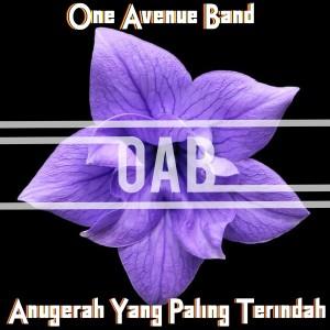 One Avenue Band - Anugerah Yang Paling Terindah dari album Anugerah Yang Paling Terindah