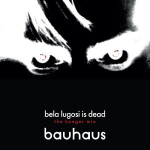 Bauhaus的專輯Bela Lugosi Is Dead (The Hunger Mix)