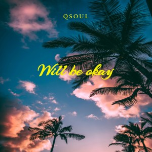 Album Will be okay from Qsoul