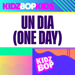 Kidz Bop Kids的專輯Un Dia (One Day)