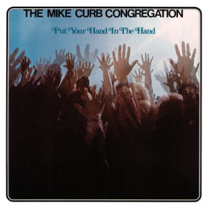 Album Put Your Hand In The Hand from The Mike Curb Congregation
