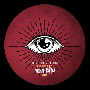 Album Eyes On Fire (Michael Bibi Remix) from Blue Foundation