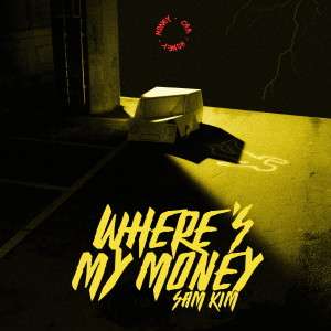 WHERE'S MY MONEY dari Sam Kim