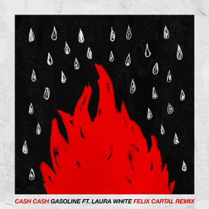 Album Gasoline (feat. Laura White) [Felix Cartal Remix] from Cash Cash