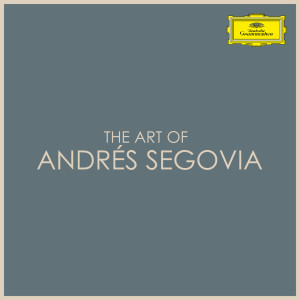 安德烈斯·塞戈維亞的專輯The Art of Andrés Segovia