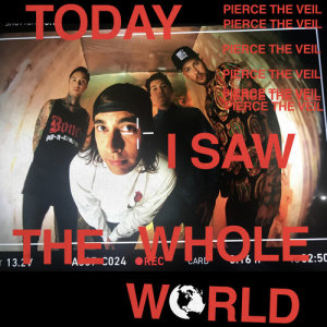 Album Today I Saw The Whole World EP from Pierce The Veil