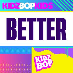 Kidz Bop Kids的專輯Better