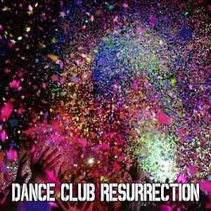 Album Dance Club Resurrection from Ibiza Dance Party