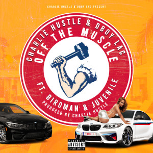 Album Off the Muscle (Explicit) from Charlie Hustle