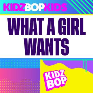 Kidz Bop Kids的專輯What A Girl Wants (Redo Version)