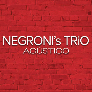 Album Acústico from Negroni's Trio