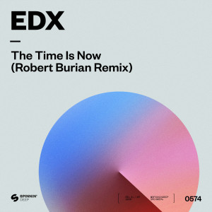 Album The Time Is Now (Robert Burian Remix) from EDX