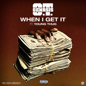 Listen to When I Get It (feat. Young Thug) (Explicit) song with lyrics from O.T. Genasis