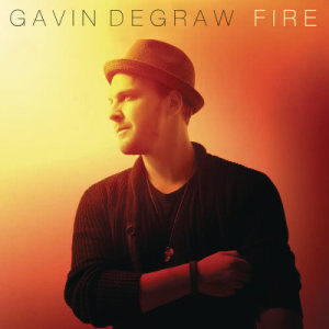 Listen to Fire song with lyrics from Gavin DeGraw