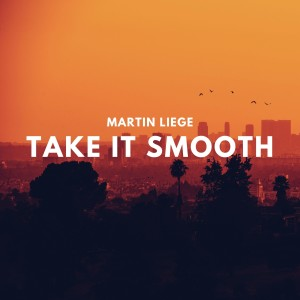 Album Take it Smooth from Martin Liege