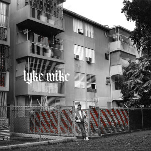 Myke Towers的專輯LYKE MIKE (Explicit)