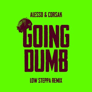 Album Going Dumb (Low Steppa Remix) from Alesso