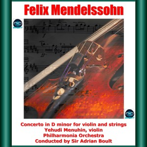 Album Mendelssohn: Concerto in D minor for Violin and Strings from Yehudi Menuhin