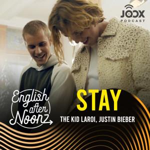 อัลบัม English AfterNoonz: Stay - The Kid LAROI, Justin Bieber ศิลปิน English AfterNoonz [ครูนุ่น Podcast]