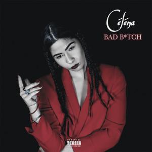 Bad Bitch (Explicit) dari Celena