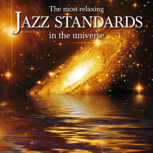 Album The Most Relaxing Jazz Standards In The Universe from Various Artists