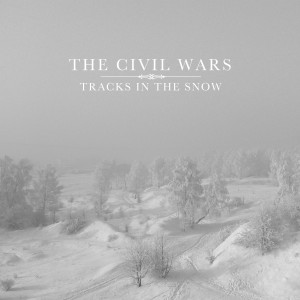 Album Tracks in the Snow from The Civil Wars